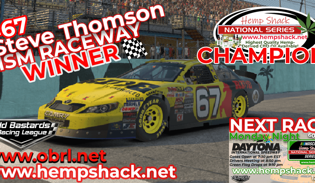 🏁 Steve Thomson #67 Ride TV Wins Nascar Hemp Shack Race at ISM and Championship!