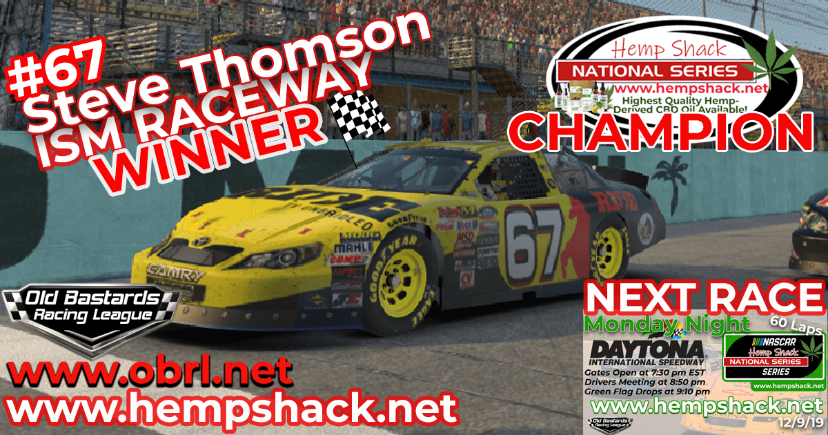 Steve Thomson #67 Ride TV Wins Nascar Hemp Shack Race at ISM Raceway and Championship!