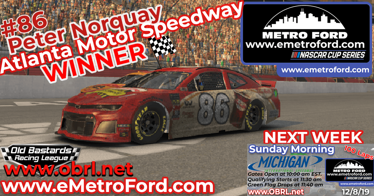 Peter Norquay #86 Gets First Win in Nascar Metro Ford Chicago Cup Race at Atlanta!