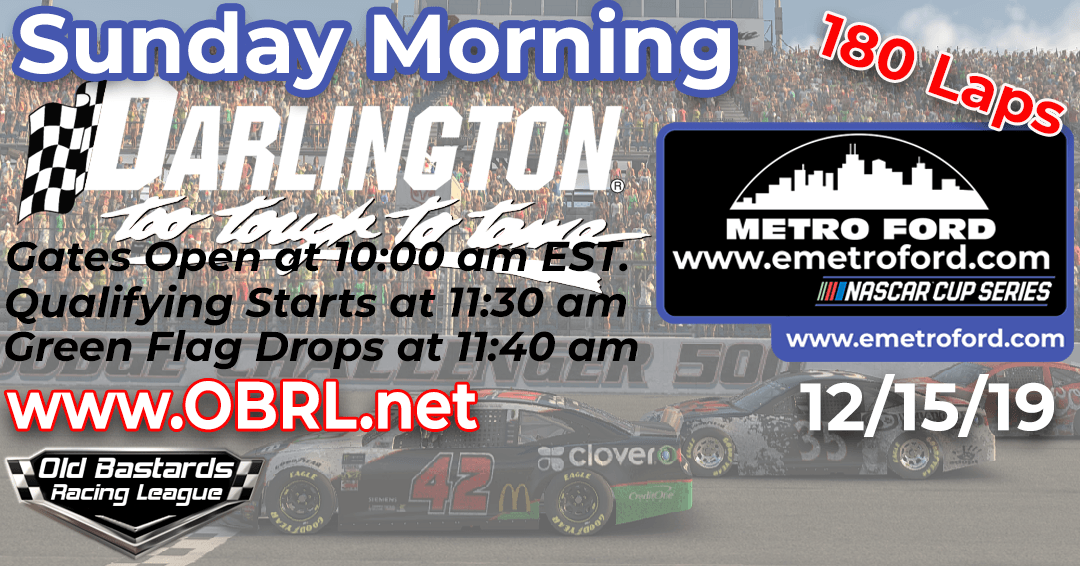 Week #4 Metro Ford Chicago Cup Series Race at Darlington Raceway – 12/15/19 Sunday Mornings