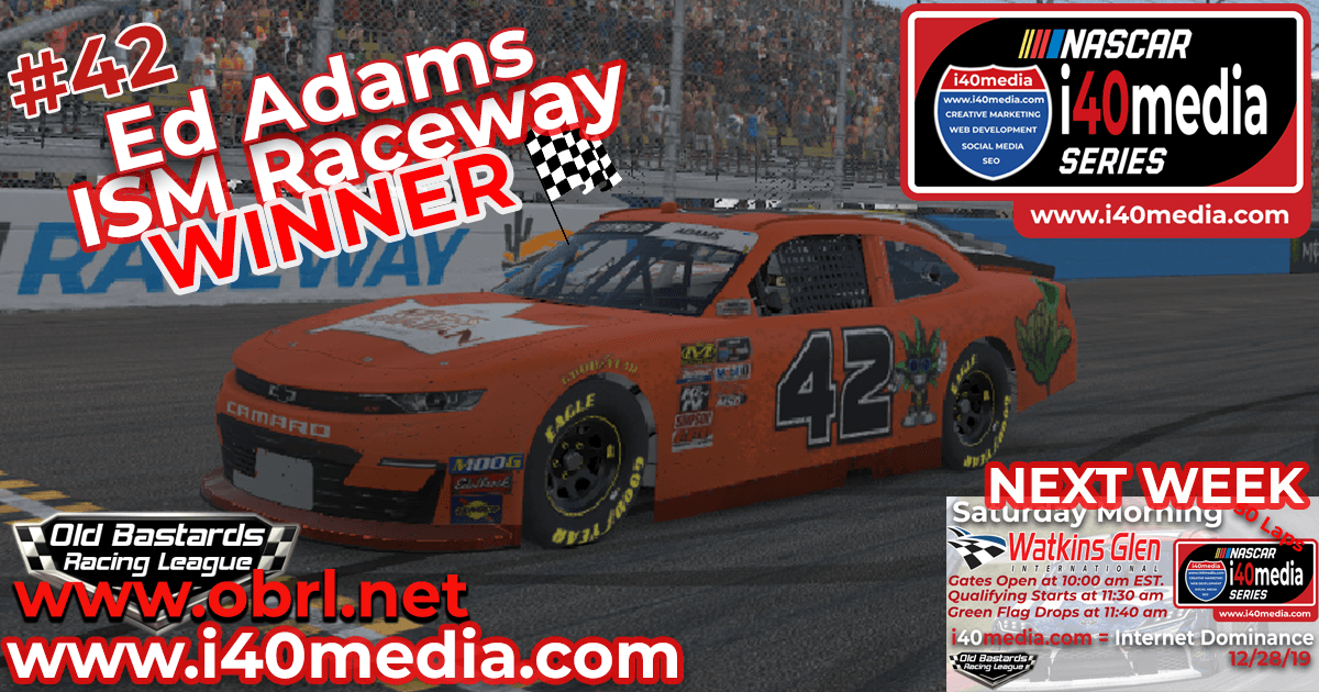 "Ed ""Larson"" Adams #42 Wins Nascar i40media Grand National Race at ISM Raceway!"
