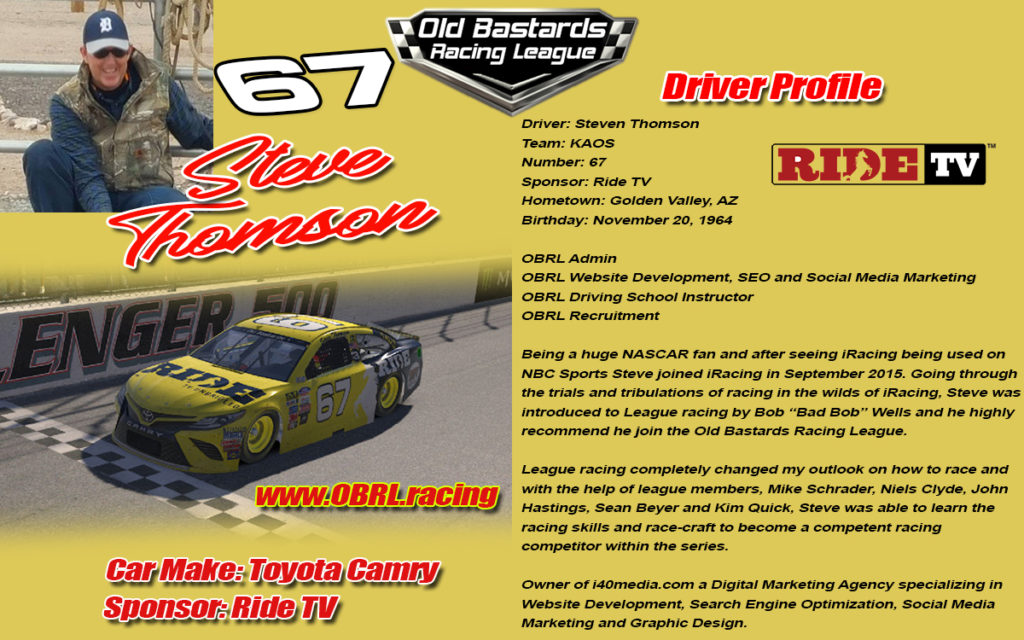 Steve Thomson Driver of the #67 Ride TV Camry and Tundra