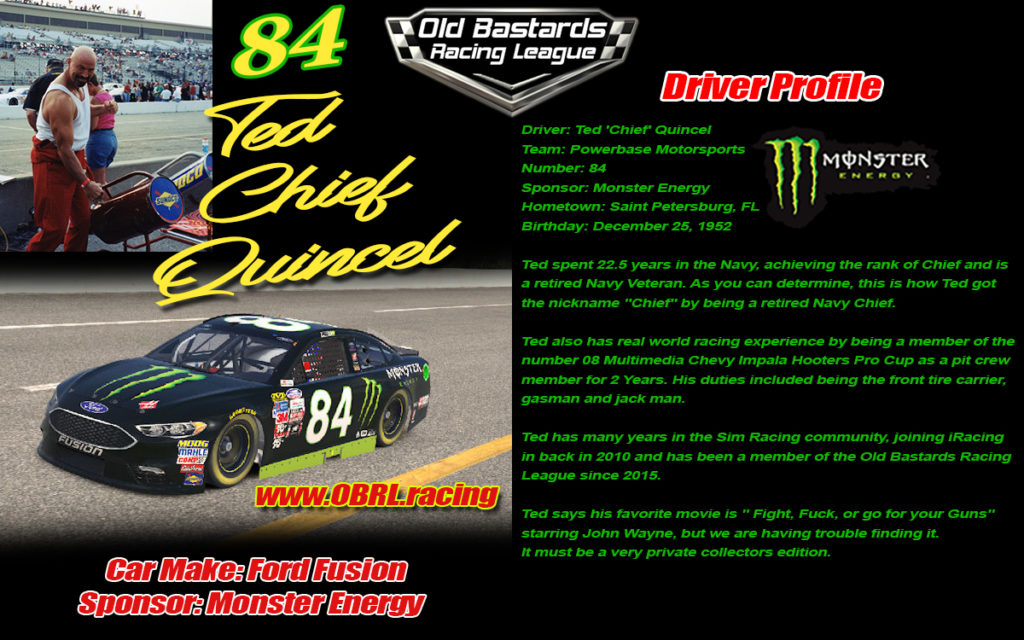 Ted Quincel Driver of the #84 Race Car, Racing in the Nascar Monster Cup, Xfinity and Truck Series