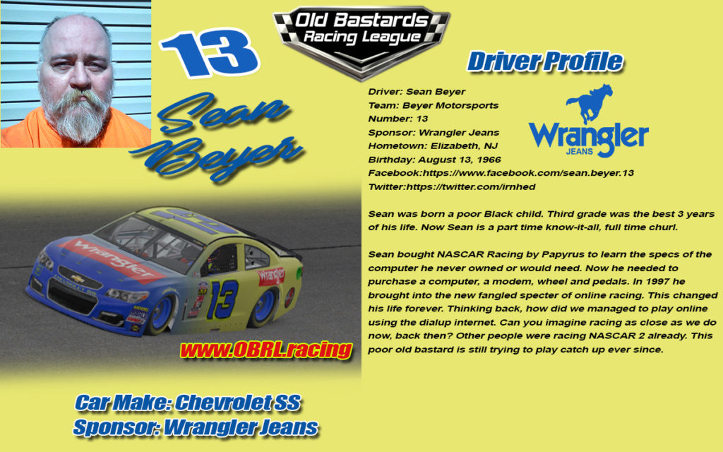 Sean Beyer #13 Poor Black Child Number 13 Nascar Racing Driver, Nascar Monster Cup Series, #13 Nascar Xfinity Series, No. 13 Nascar Camping World Truck Series. iRacing League Sponsored by Wrangler Jeans
