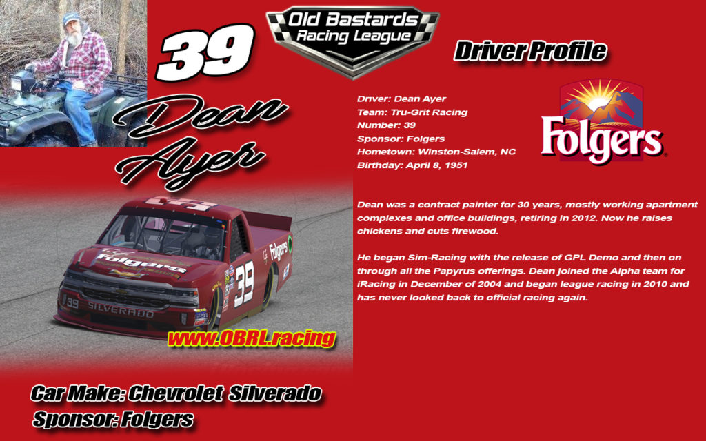 Dean Ayer #39 Number 39 Nascar Racing Driver, Nascar Monster Cup Series, #39 Nascar Xfinity Series, No. 39 Nascar Camping World Truck Series. iRacing League Sponsored by Folgers Coffee