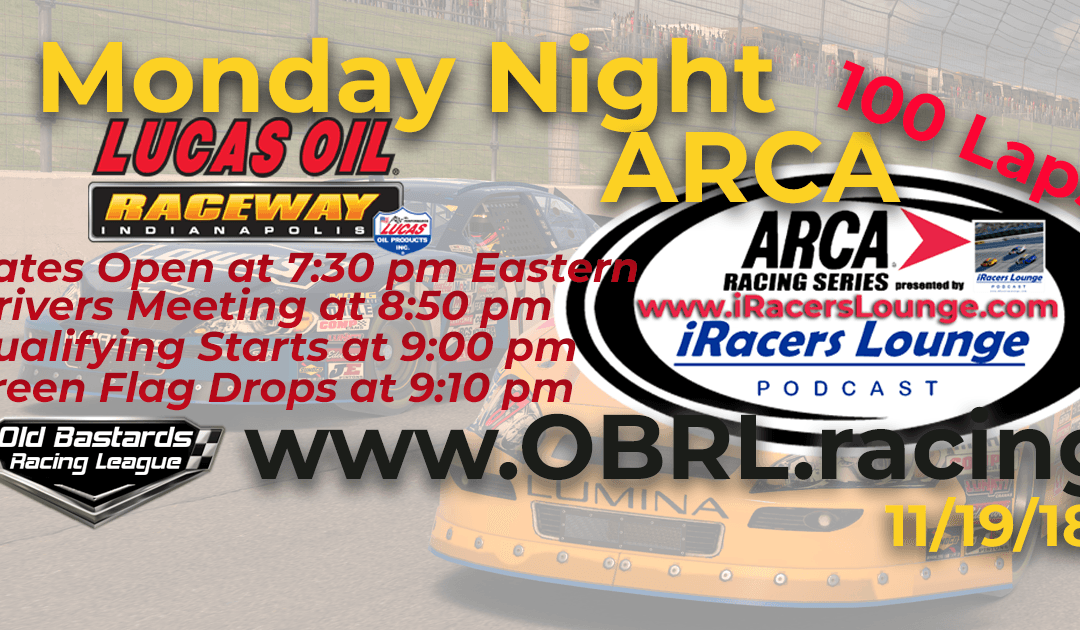 🏁WINNER: Kevin Pearson #41! Week #11  iRacers Lounge Podcast Monday Night ARCA Series Race at Lucas Oil Raceway – 2nd Playoff Round of 6 11/19/18