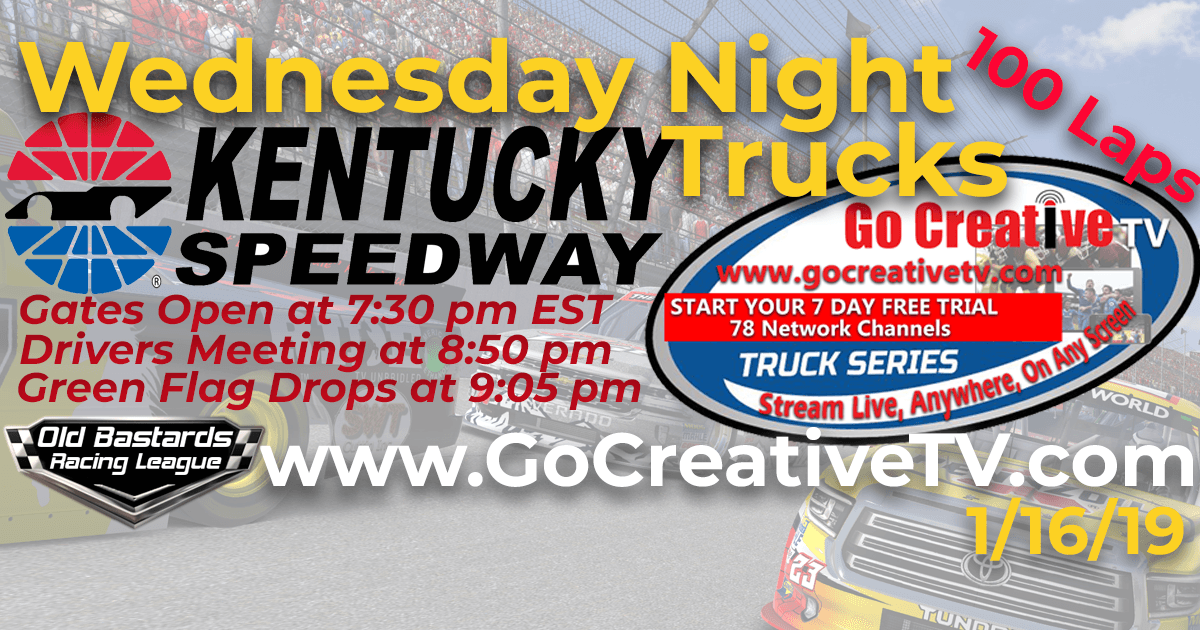 Week #6 Go Creative TV Truck Series Race at Kentucky Speedway - 1/16/19 Wednesday Nights