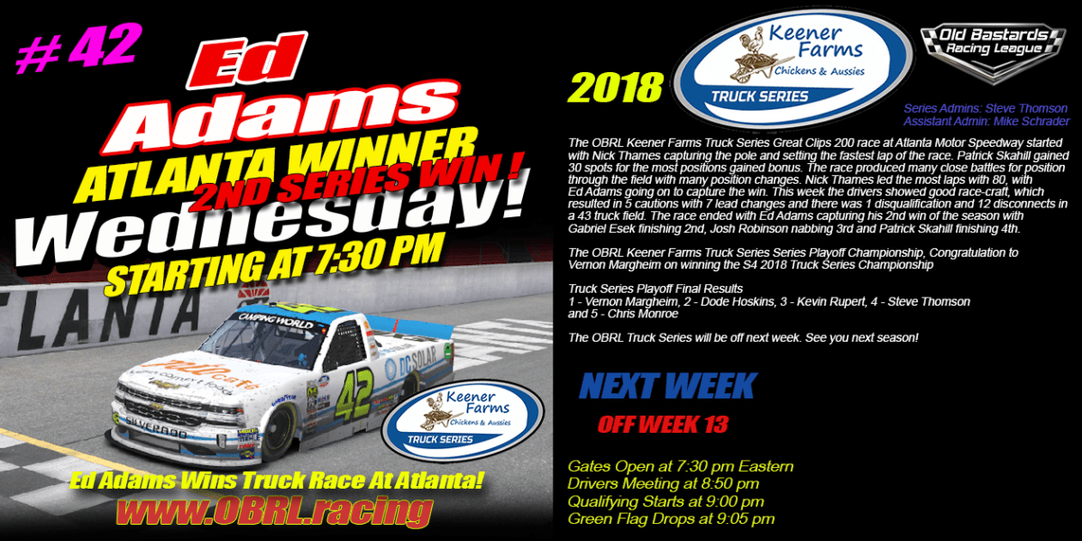 🏁Ed Adams Wins Atlanta. Vernon Margheim Captures Championship In The Keener Farms Truck Series!