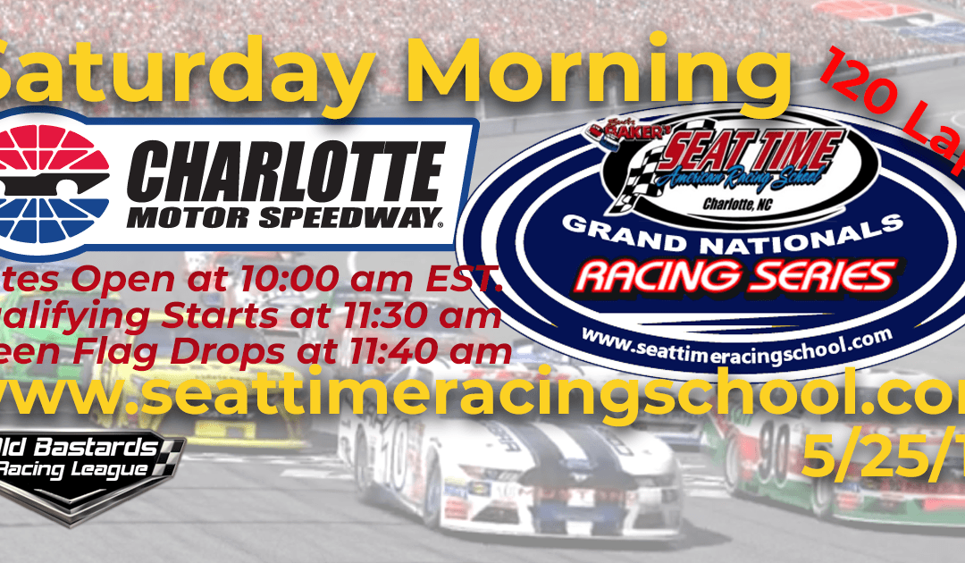🏁WINNER: Josh Mayeu #02! Week #15 Seat Time Driving Experience Grand Nationals Series Charlotte Motor Speedway – 5/25/19 Saturday Mornings