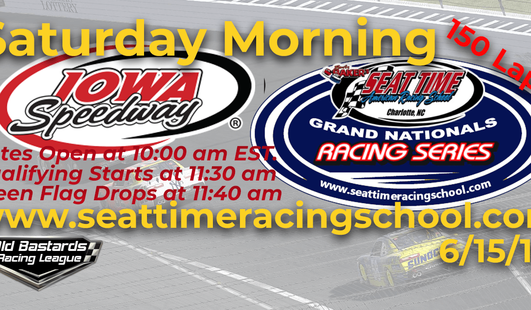 Week #18 Seat Time Racing School Grand Nationals Series Iowa Speedway – 6/15/19 Saturday Mornings