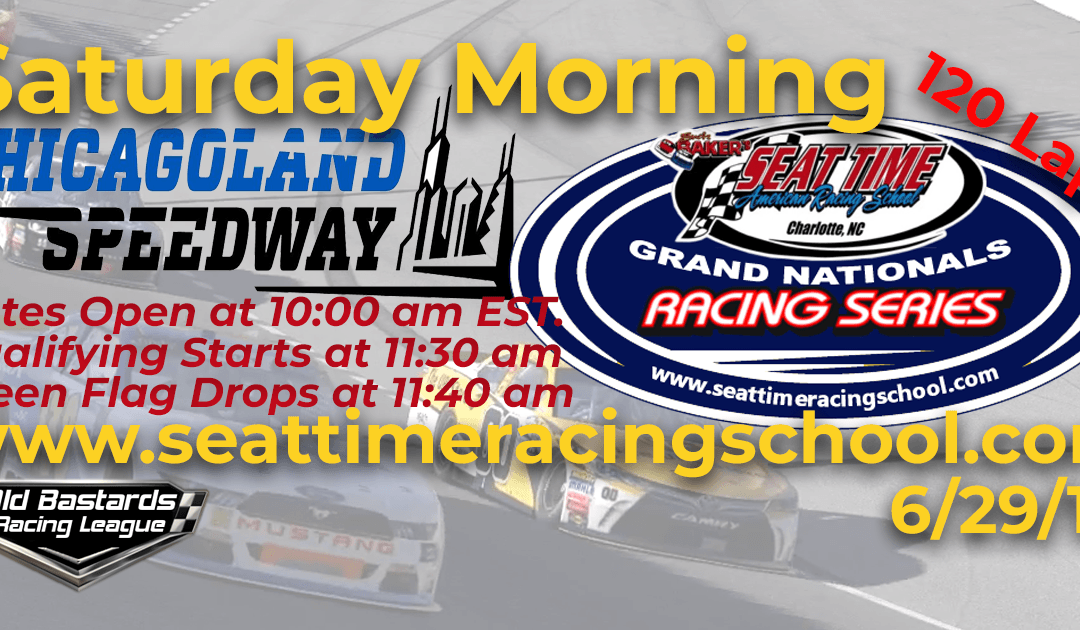 Week #20 Nascar Racing Experience Grand Nationals Series Chicagoland Speedway – 6/29/19 Saturday Mornings