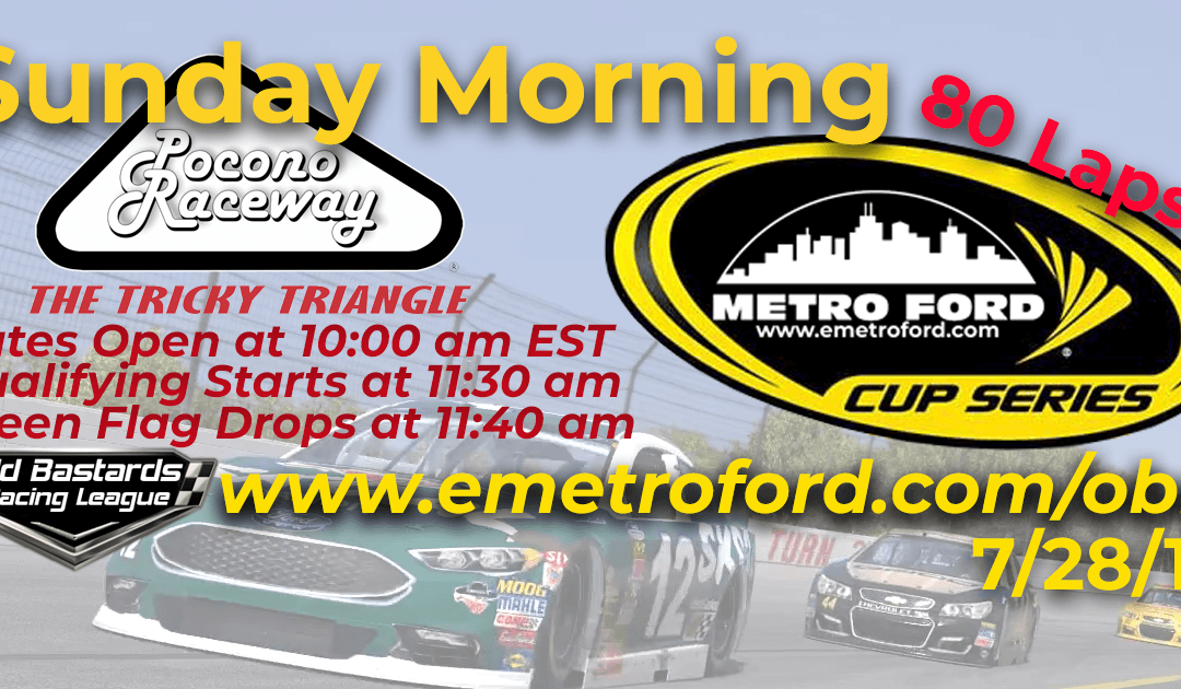 Week #24 Metro Ford Cup Series Race Pocono Raceway – 7/28/19 Sunday Mornings