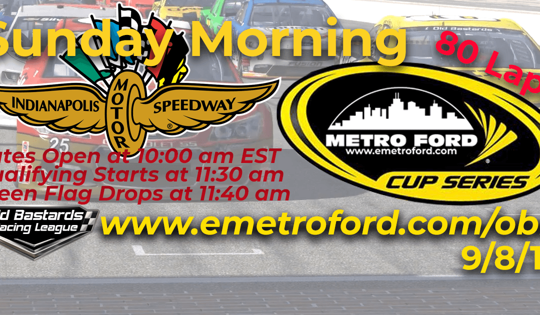 🏁WINNER: Eddie Jones #14! Week #30 Metro Ford Cup Series Race at Indianapolis Motor Speedway – 9/8/19 Sunday Mornings