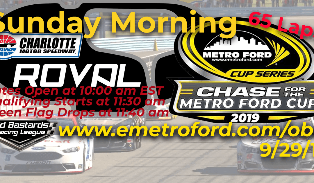 Week #33 Metro Ford Cup Series Race at Charlotte ROVAL- 9/29/19 Sunday Mornings