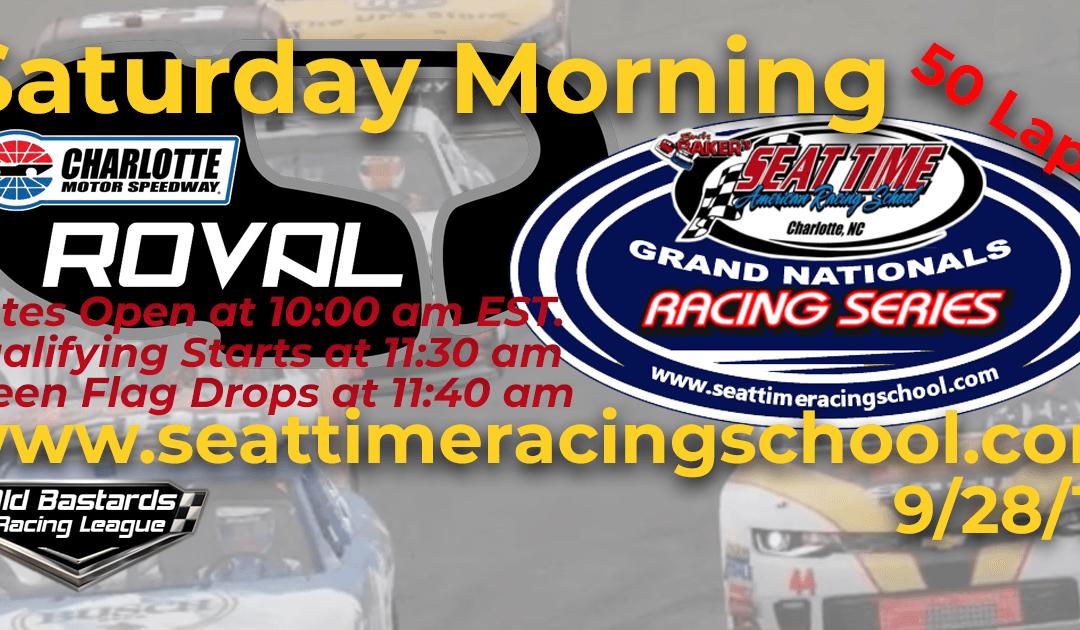 Week #33 Seat Time Racing School Grand Nationals Series Race Charlotte Roval – 9/28/19 Saturday Mornings