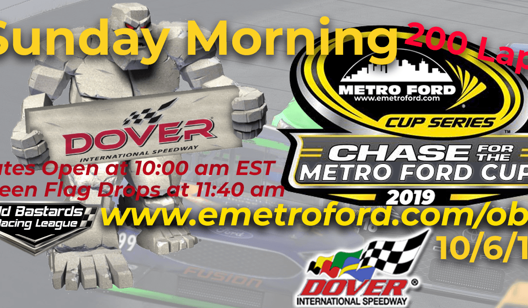 Week #34 Metro Ford Cup Series Race at Dover Int'l Speedway – 10/6/19 Sunday Mornings