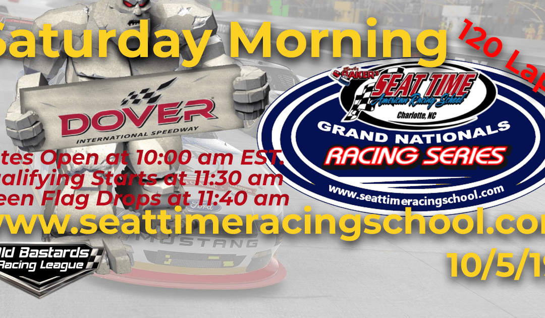 Week #34 Seat Time Racing School Grand Nationals Series Race Dover Int'l Speedway – 10/5/19 Saturday Mornings