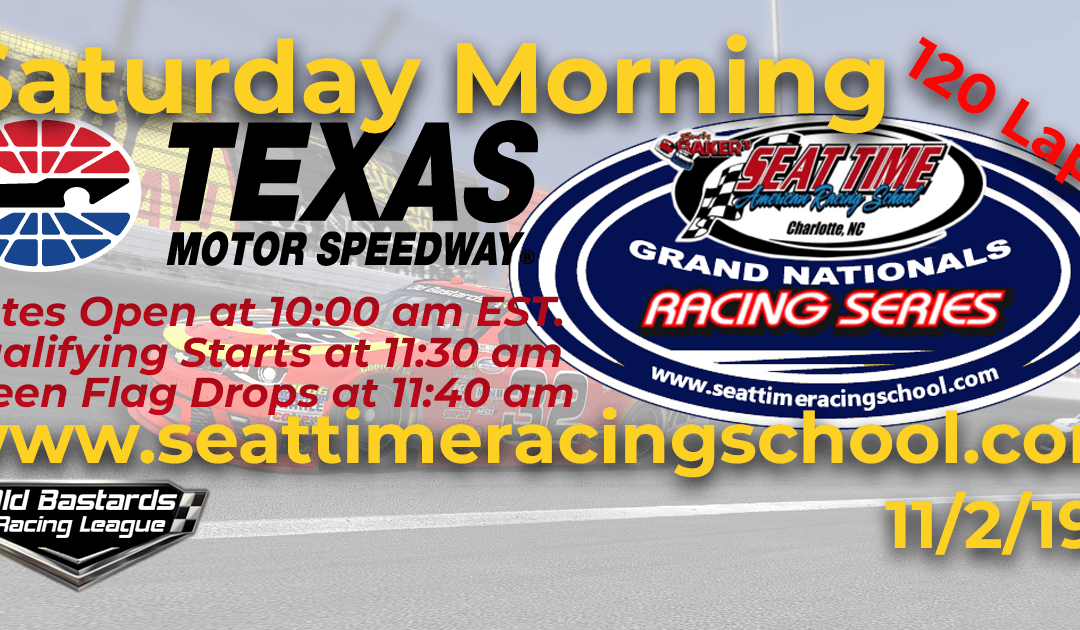 Week #38 Seat Time Racing School Grand Nationals Series Race at Texas Motor Speedway- 11/2/19 Saturday Mornings