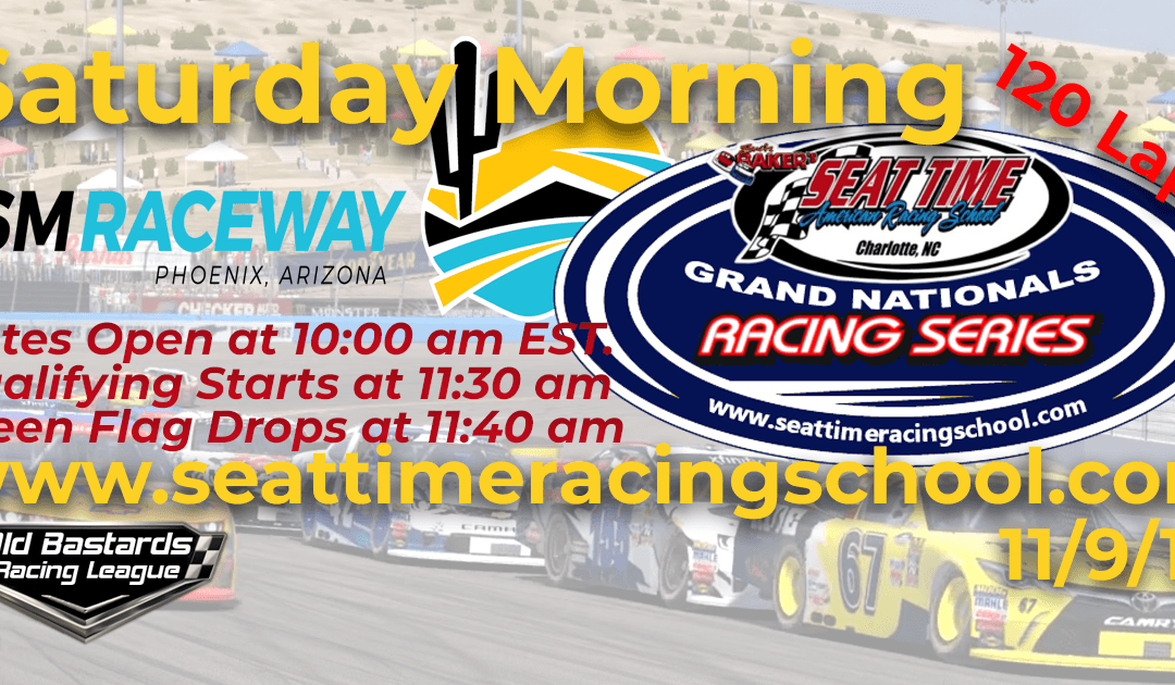 Week #39 Seat Time Racing School Grand Nationals Series Race at ISM Phoenix Raceway – 11/9/19 Saturday Mornings