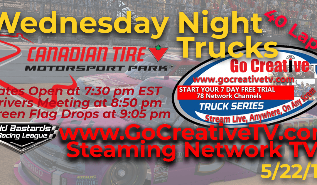 Week #11 Go Creative TV Truck Series Race at Canadian Tire MS Park – 5/22/19 Wednesday Nights
