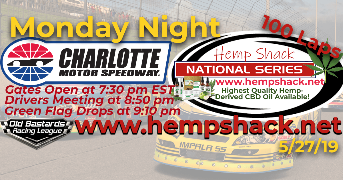 Hemp Shack National Series Race at Charlotte Motor Speedway Highest Quality Hemp-Derived CBD Oil Available!