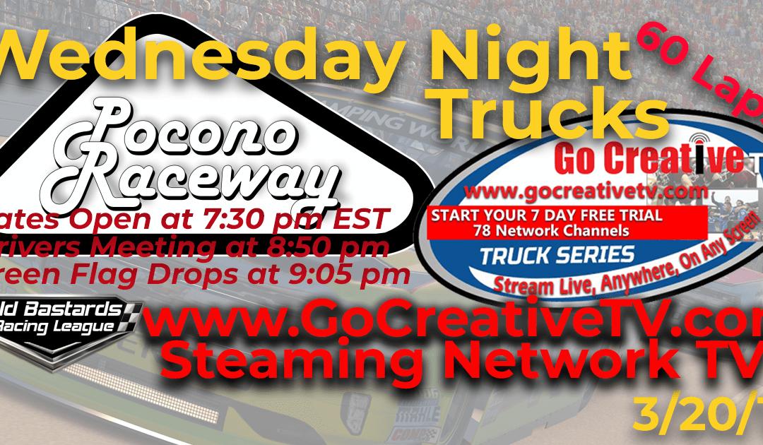 🏁WINNER:Steve Thomson #67! Week #2 Go Creative Streaming TV Truck Series Race at Pocono Raceway – 3/20/19 Wednesday Nights