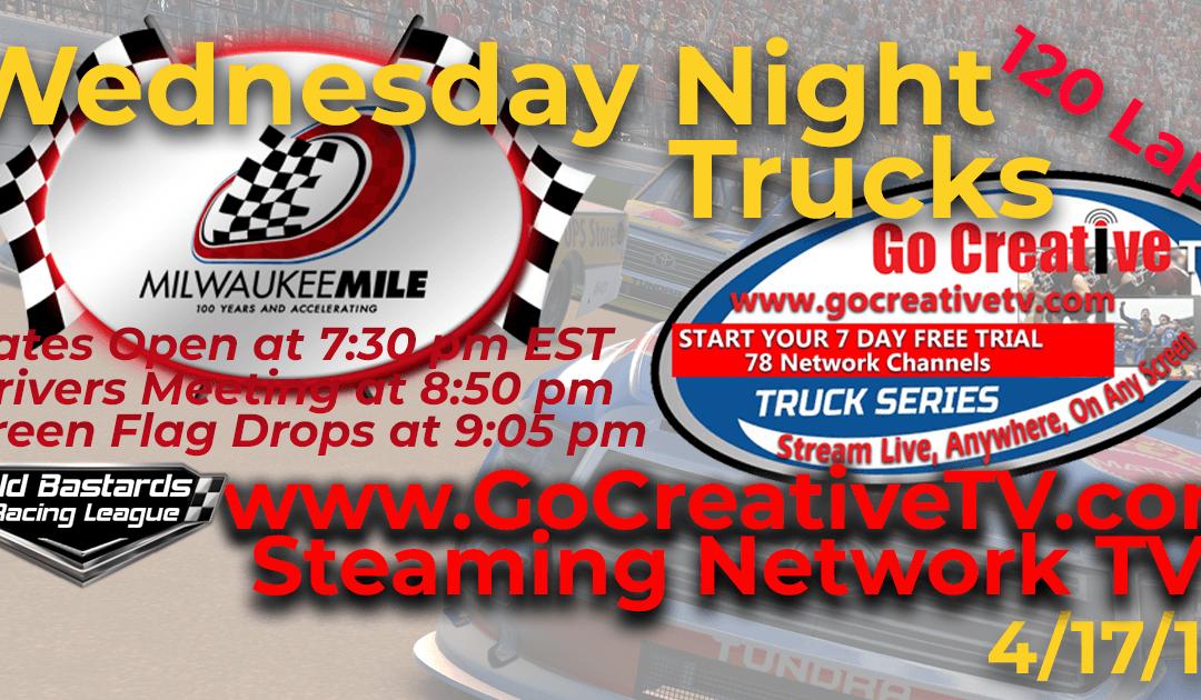 🏁WINNER: Steve Thomson #67! Week #6 Go Creative Streaming TV Truck Series Race at The Milwaukee Mile – 4/17/19 Wednesday Nights