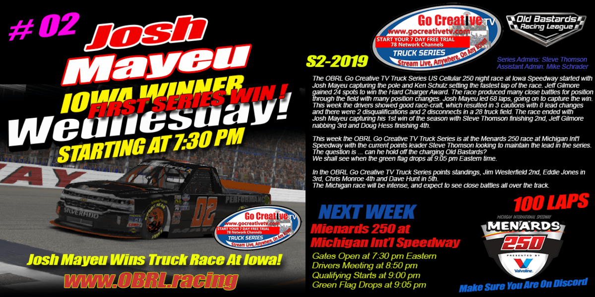 Josh Mayeu #02 Wins Nascar Senior Go Creative TV Truck Series Race at Iowa!
