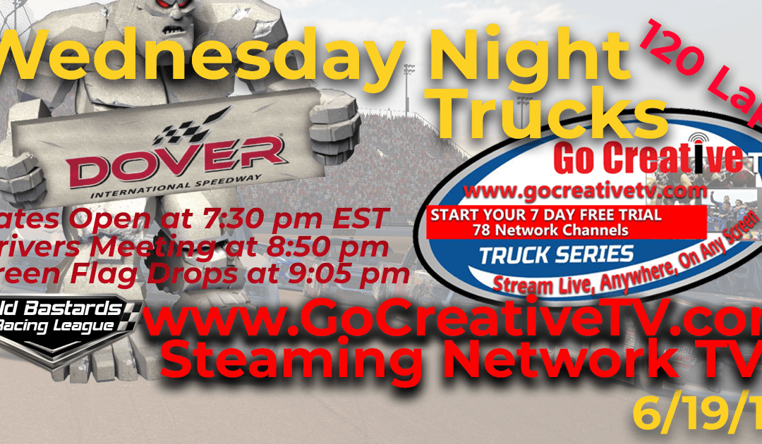 🏁WINNER: Ed Larson Adams #42! Week #2 CBS Sports Nascar Go Creative Streaming TV Truck Series Race at Dover Int'l Speedway – 6/19/19 Wednesday Nights
