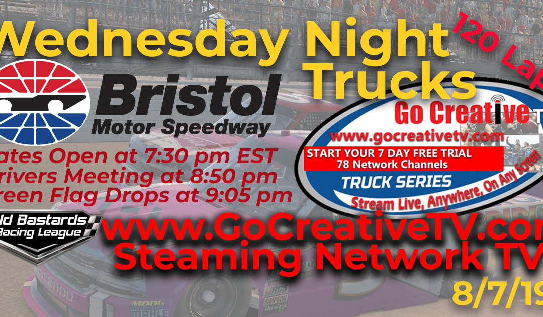 🏁WINNER:Josh Evil Mayeu #02! Week #9 NBC Nascar Go Creative Streaming TV Truck Series Race at Bristol Motor Speedway – 8/7/19 Wednesday Nights