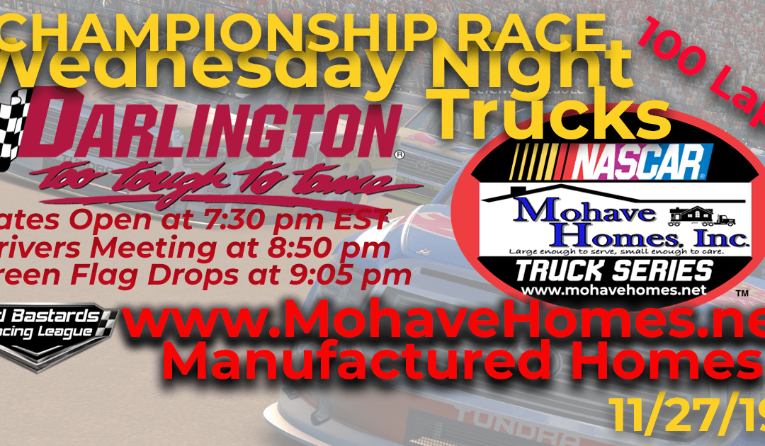Week #12 Mohave Homes Truck Series Race at Darlington Raceway – 11/27/19 Wednesday Nights