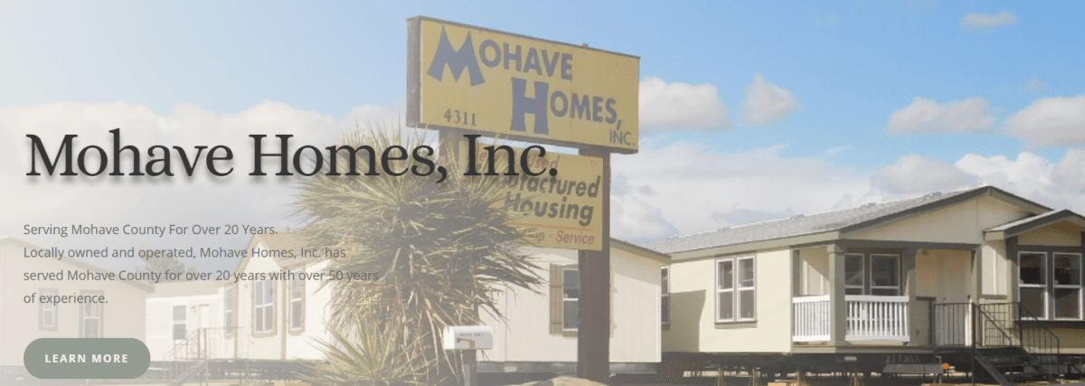 Mohave Homes is your source for Prefabricated Manufactured Homes in Mohave County. Serving Mohave County Arizona Golden Valley - Kingman - Bullhead - Mohave - Dolan Springs - Fort Mohave - Lake Havasu - Parker - Seligman - Meadview and all locations within Mohave County Arizona