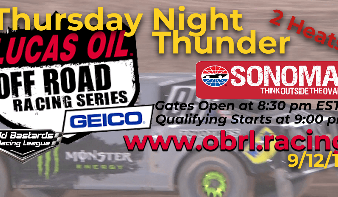 Week #1 Lucas Oil Off Road Truck Series Race at Sonoma Raceway – 9/12/19 Thursday Nights