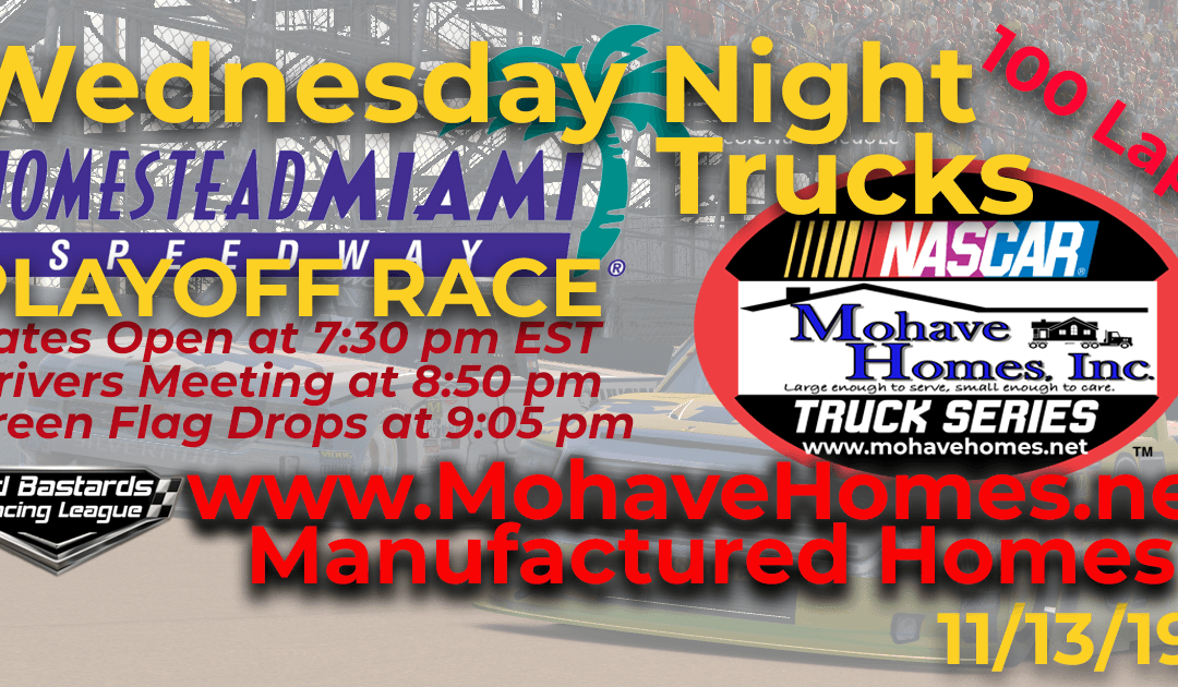 Week #10 Cavco Durango Mohave Homes Truck Series Race at Homestead Miami Speedway – 11/13/19 Wednesday Nights