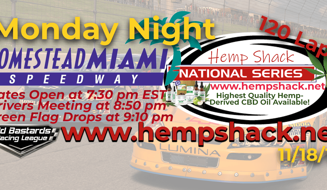🏁WINNER: Steve Thomson #67! Week #11 Hemp Shack CBD Oil National Series Race at Homestead Miami Speedway – 11/18/19 Monday Nights