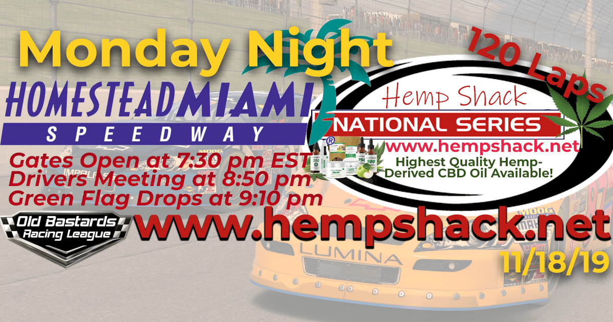 Nascar Hemp Shack CBD Oil National Series Race at Homestead Miami Speedway - 11/18/19 - Monday Nights. Monday Night Nascar iRacing K&N Pro League - Hemp Shack - Highest Quality Hemp-Derived CBD Oil Available!