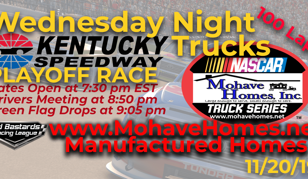 Week #11 Mohave Homes Truck Series Race at Kentucky Speedway – 11/20/19 Wednesday Nights