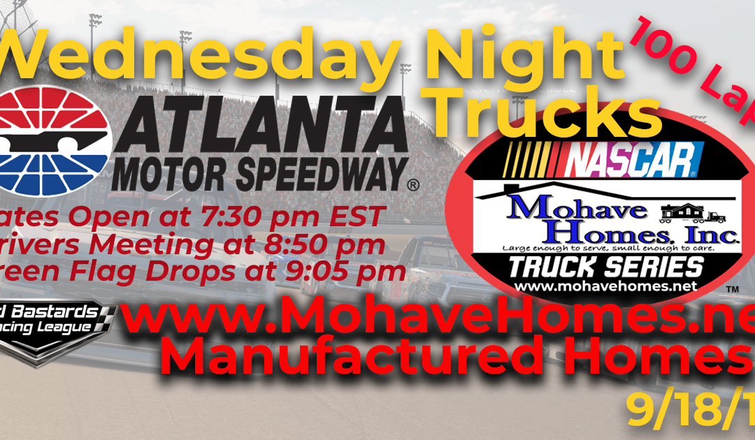 🏁WINNER: Chris Monroe #15! Week #2 Nascar Mohave Homes Truck Series Race at Atlanta Motor Speedway – 9/18/19 Wednesday Nights