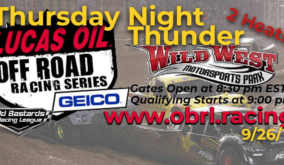 Week #3 Lucas Oil Off Road Truck Series Race at Wild West MotorSports Park – 9/26/19 Thursday Nights