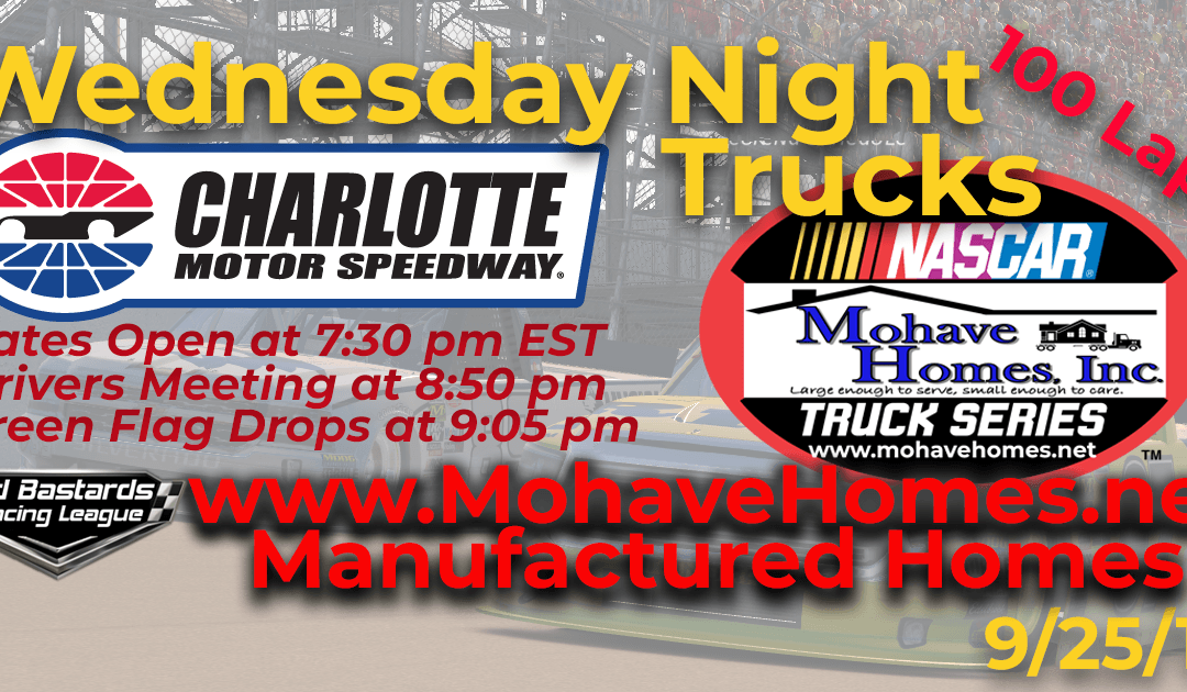 🏁WINNER: Steve Thomson #67! Week #3 Cavco Mohave Homes Truck Series Race at Charlotte Motor Speedway – 9/25/19 Wednesday Nights