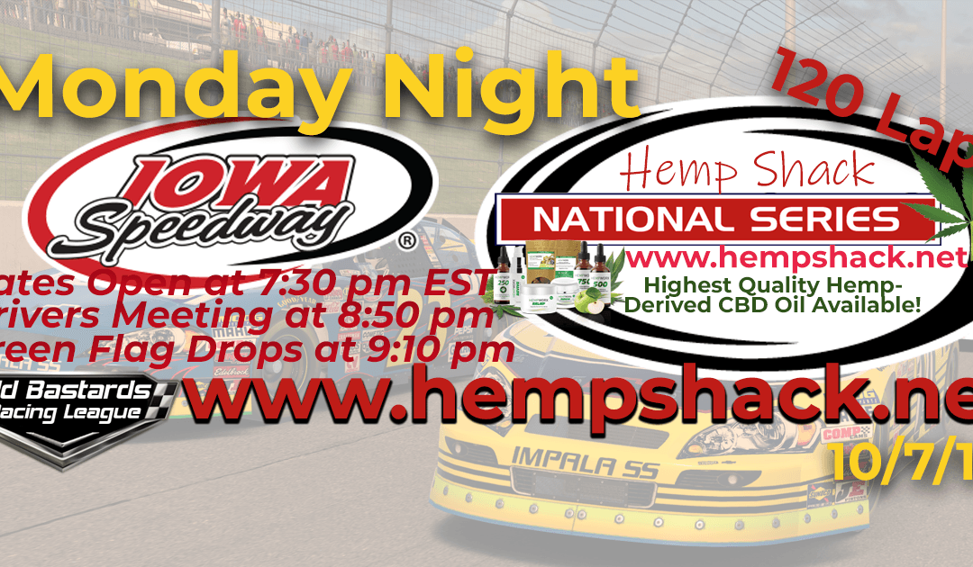 Week #5 Hemp Shack CBD Oil National Series Race at Iowa Speedway -10/7/19 Monday Nights