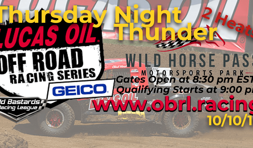 Week #5 Lucas Oil Off Road Truck Series Race at Wild Horse Pass MotorSports Park – 10/10/19 Thursday Nights