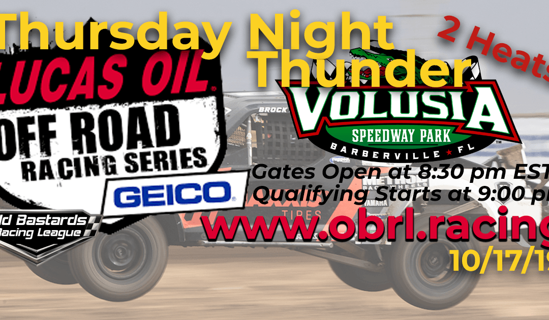 Week #6 Lucas Oil Off Road Truck Series Race at Volusia Speedway Park – 10/17/19 Thursday Nights