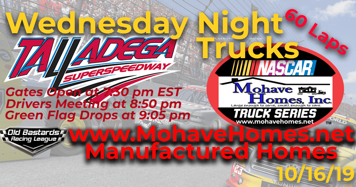 Cavco Durango Manufactured Mohave Homes Truck Series Race at Talladega SuperSpeedway- 10/16/19 Wednesday Nights