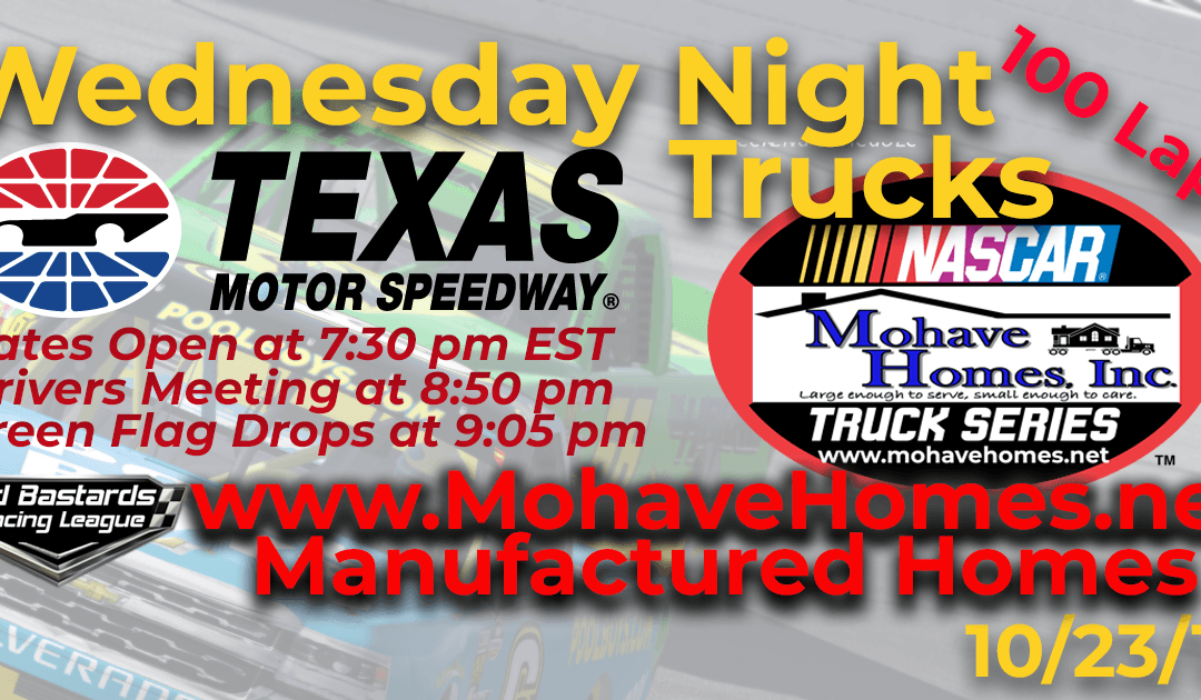 Week #7 Cavco West Manufactured Mohave Homes Truck Series Race at Texas Motor Speedway – 10/23/19 Wednesday Nights