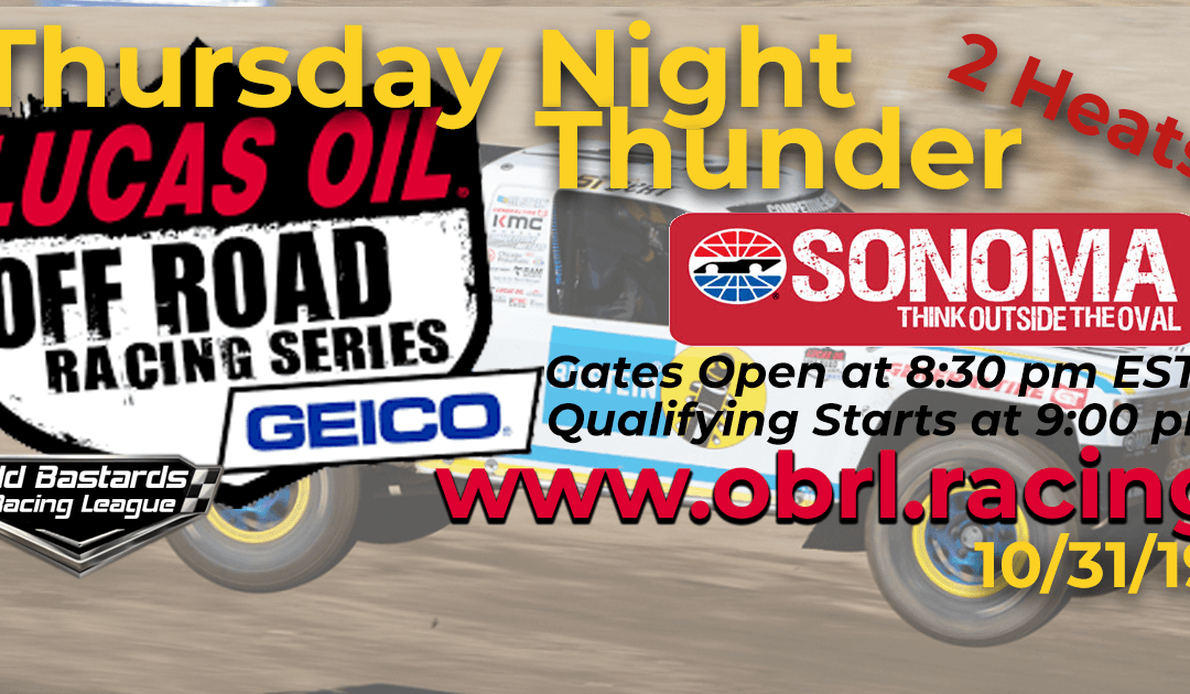 Week #8 Lucas Oil Off Road Truck Series Race at Sonoma Raceway – 10/31/19 Thursday Nights