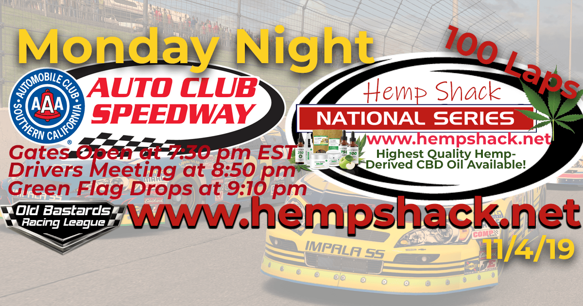 Nascar K&N Pro Hemp Shack CBD Oil National Series Race at Auto Club Speedway - 11/4/19 - Monday Nights. Monday Night Nascar iRacing K&N Pro League - Hemp Shack - Highest Quality Hemp-Derived CBD Oil Available!