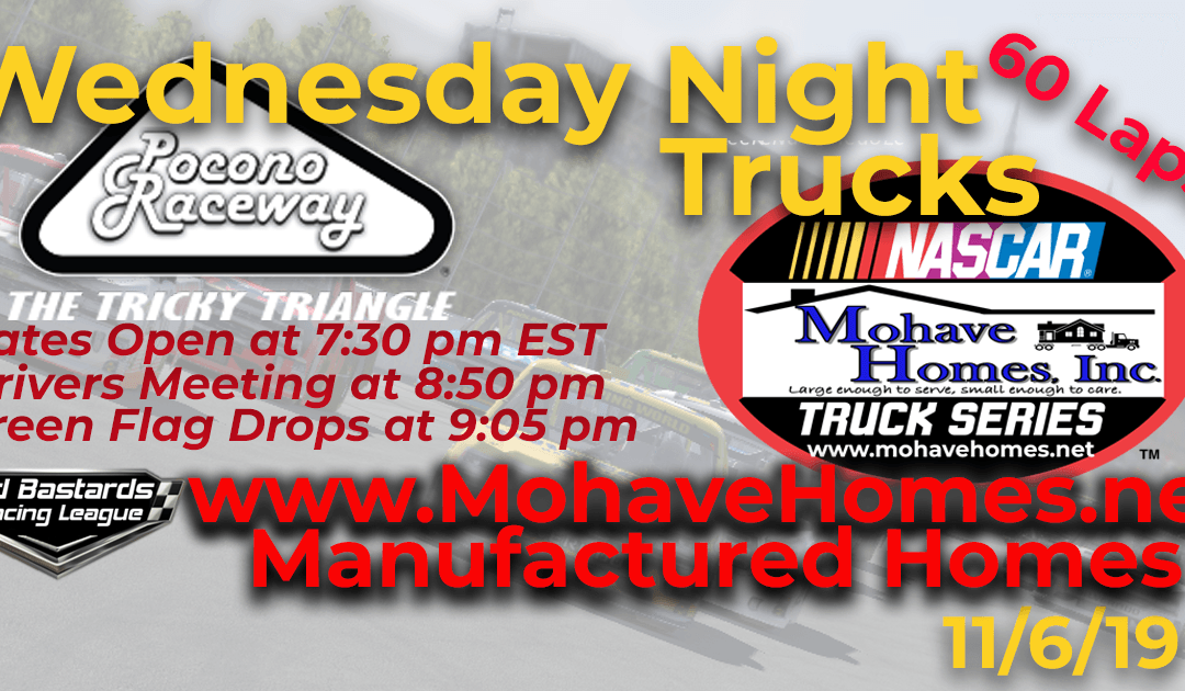 Week #9 Nascar Cavco West Mohave Homes Truck Series Race at Pocono Raceway – 11/06/19 Wednesday Nights