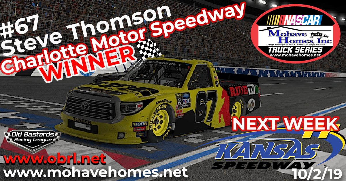 Steve Thomson #67 Wins Nascar Mohave Homes Truck Series Race at Charlotte Motor Speedway!