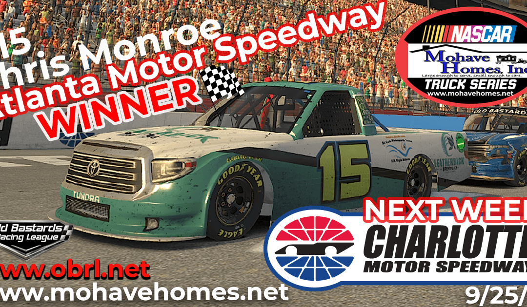 🏁 Chris Monroe Wins Nascar Mohave Homes, Inc. Truck Series Race at Atlanta Motor Speedway!